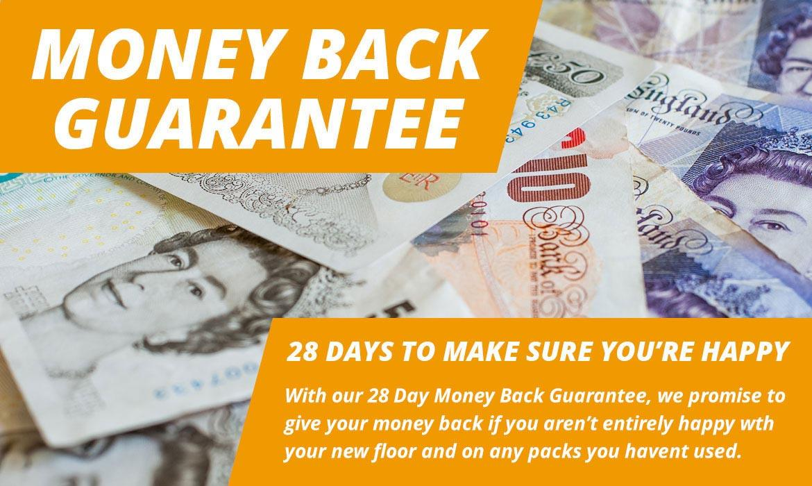 Money Back Guarantee on all floors for 28 days